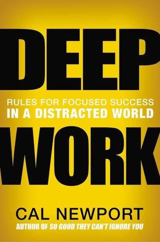 Cover of Deep Work: Rules for Focused Success in a Distracted World